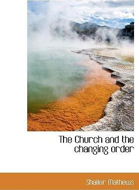 The Church and the Changing Order