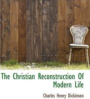 The Christian Reconstruction of Modern Life
