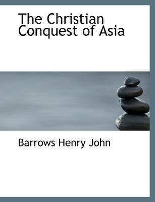The Christian Conquest of Asia