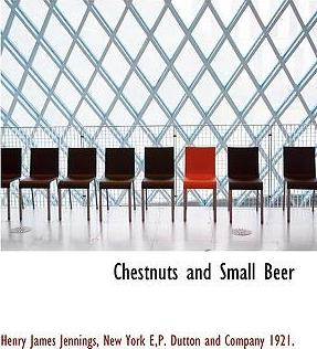 Chestnuts and Small Beer