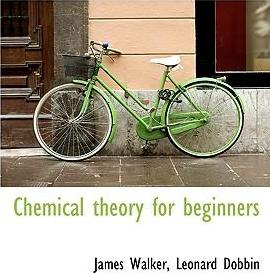 Chemical Theory for Beginners