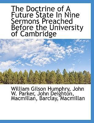 The Doctrine of a Future State in Nine Sermons Preached Before the University of Cambridge