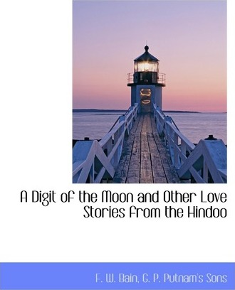 A Digit of the Moon and Other Love Stories from the Hindoo