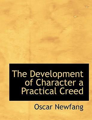 The Development of Character a Practical Creed