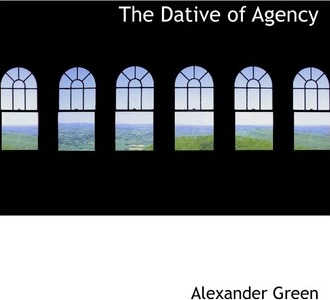 The Dative of Agency