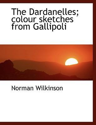 The Dardanelles; Colour Sketches from Gallipoli