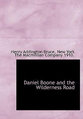 Daniel Boone and the Wilderness Road