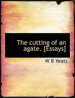 The Cutting of an Agate. [Essays]