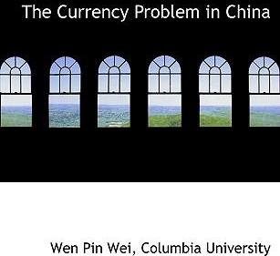The Currency Problem in China