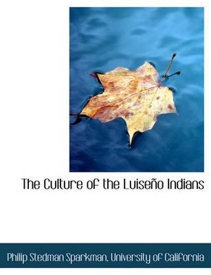 The Culture of the Luiseno Indians