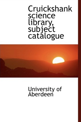 Cruickshank Science Library, Subject Catalogue