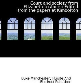 Court and Society from Elizabeth to Anne