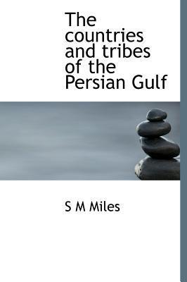 The Countries and Tribes of the Persian Gulf