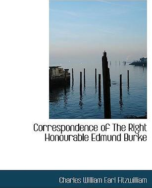 Correspondence of the Right Honourable Edmund Burke