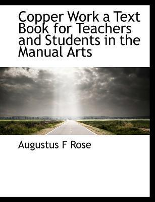 Copper Work a Text Book for Teachers and Students in the Manual Arts