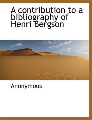 A Contribution to a Bibliography of Henri Bergson
