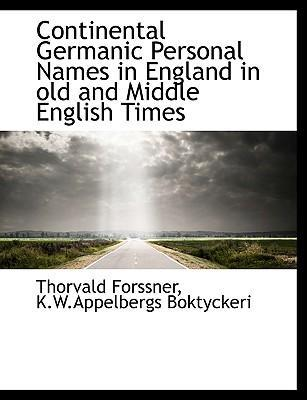 Continental Germanic Personal Names in England in Old and Middle English Times