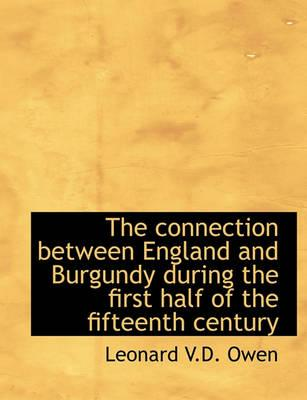 The Connection Between England and Burgundy During the First Half of the Fifteenth Century