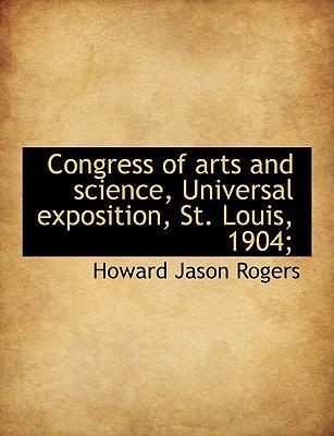 Congress of Arts and Science, Universal Exposition, St. Louis, 1904;