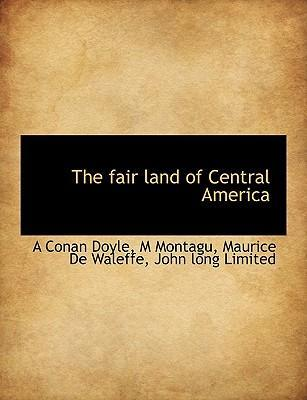 The Fair Land of Central America