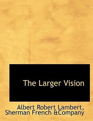 The Larger Vision