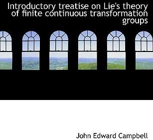 Introductory Treatise on Lie's Theory of Finite Continuous Transformation Groups
