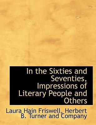 In the Sixties and Seventies, Impressions of Literary People and Others