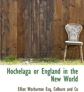 Hochelaga or England in the New World