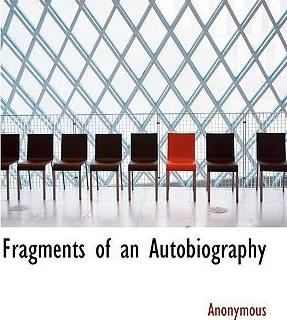 Fragments of an Autobiography