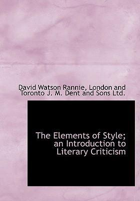 The Elements of Style; An Introduction to Literary Criticism