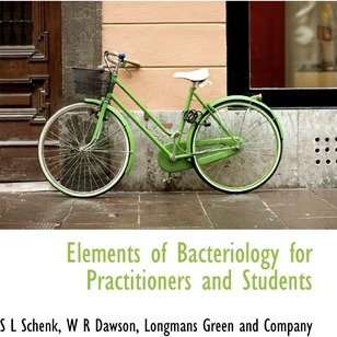 Elements of Bacteriology for Practitioners and Students