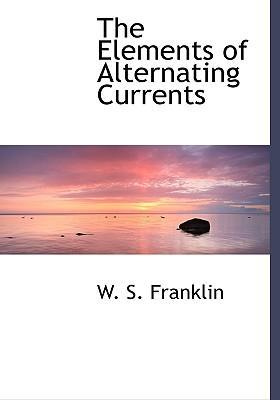 The Elements of Alternating Currents