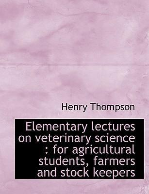 Elementary Lectures on Veterinary Science