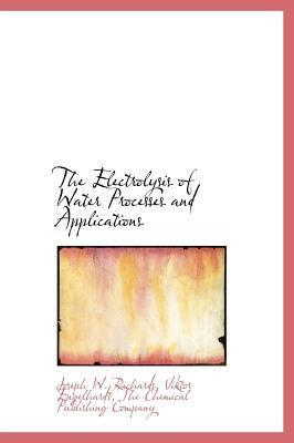 The Electrolysis of Water Processes and Applications