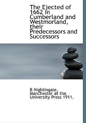 The Ejected of 1662 in Cumberland and Westmorland, Their Predecessors and Successors