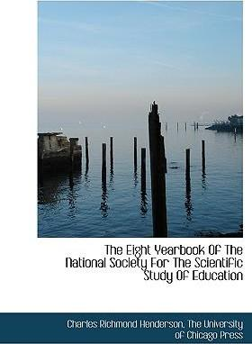 The Eight Yearbook of the National Society for the Scientific Study of Education