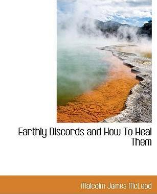 Earthly Discords and How to Heal Them
