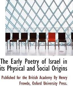The Early Poetry of Israel in Its Physical and Social Origins
