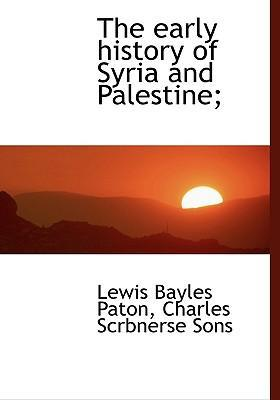 The Early History of Syria and Palestine;
