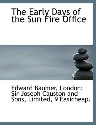 The Early Days of the Sun Fire Office