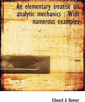 An Elementary Treatise on Analytic Mechanics