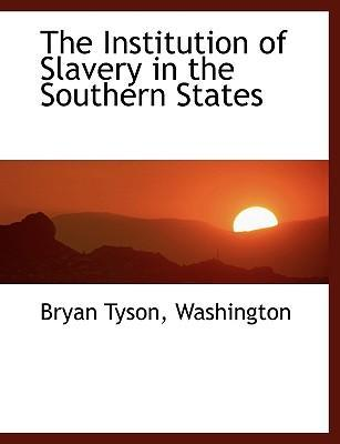The Institution of Slavery in the Southern States