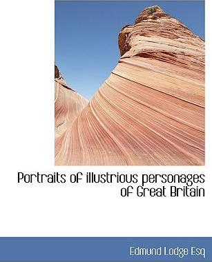 Portraits of Illustrious Personages of Great Britain
