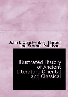 Illustrated History of Ancient Literature Oriental and Classical