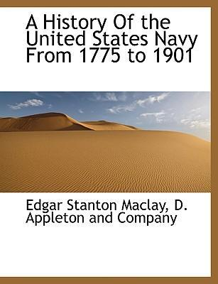 A History of the United States Navy from 1775 to 1901
