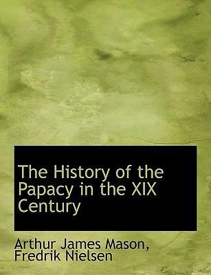 The History of the Papacy in the XIX Century
