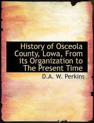 History of Osceola County, Lowa, from Its Organization to the Present Time