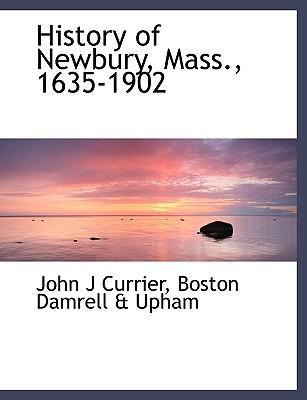 History of Newbury, Mass., 1635-1902