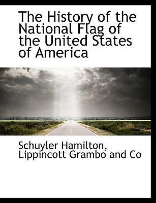 The History of the National Flag of the United States of America
