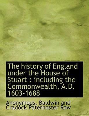 The History of England Under the House of Stuart